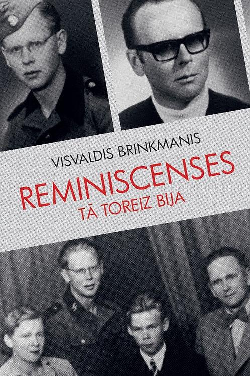"""""""Reminiscenses. Tā toreiz bija"""", Visvaldis Brinkmanis"""