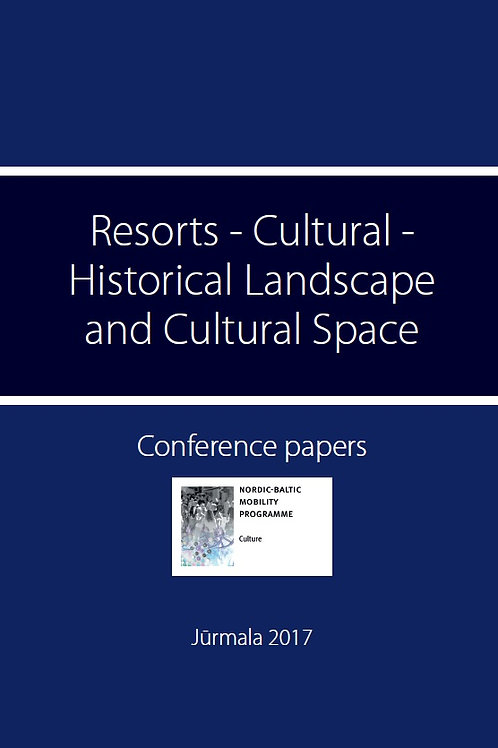 Resorts - Cultural - Historical Landscape and Cultural Space. Conference papers