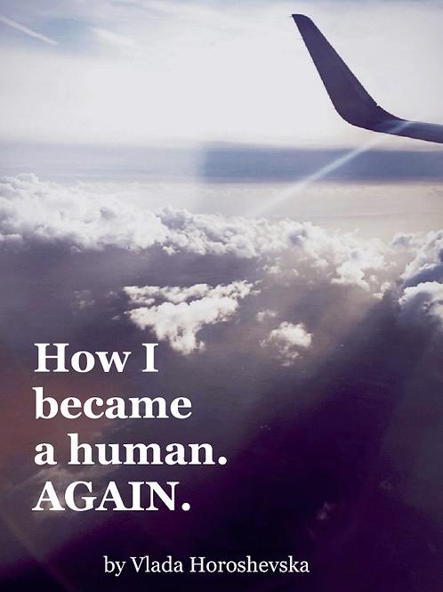 "Vlada Horoshevska, ""How I became a human. AGAIN"""