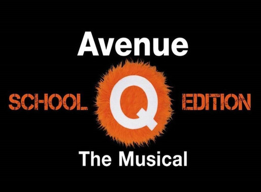 2013-2014 PROGRAM YEAR Avenue Q: School Edition