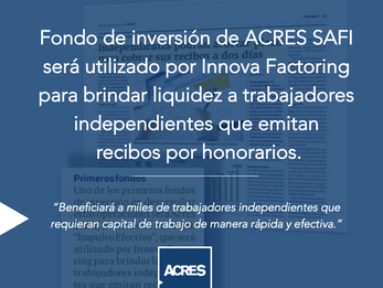 Diario Gestión: Fondo de inversión de ACRES SAFI será utilizado por Innova Factoring para brindar li