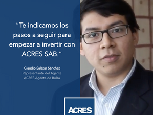 VIDEO | ACRES SAB te indica los pasos para empezar a invertir