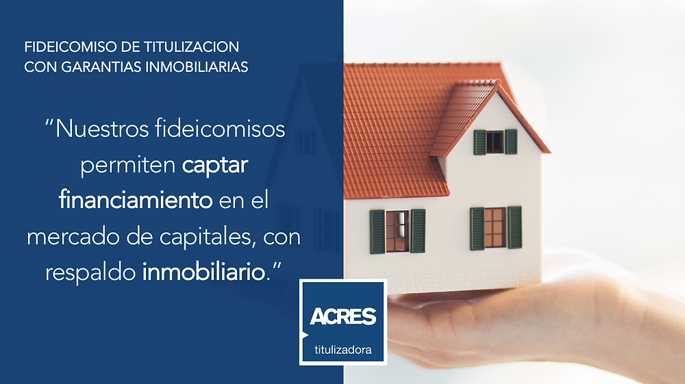 Financiamiento | Garantía Inmobiliaria | ACRES Titulizadora | ACRES Finance