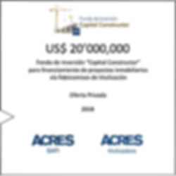 Financiamiento Fondo Capital Constructor ACRES SAFI