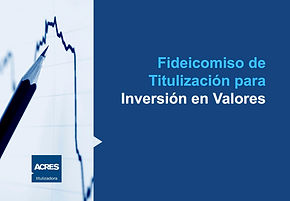 fideicomiso inversion en valores acres titulizadora