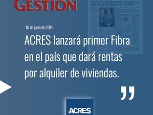 Diario Gestión: ACRES lanzará primer Fibra en el país que dará rentas por alquiler de viviendas