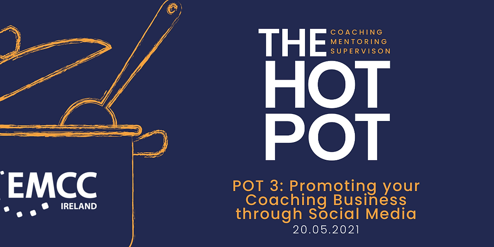 Hotpot 3: Using Social Media to Develop your Personal Brand and Promote your Coaching Business