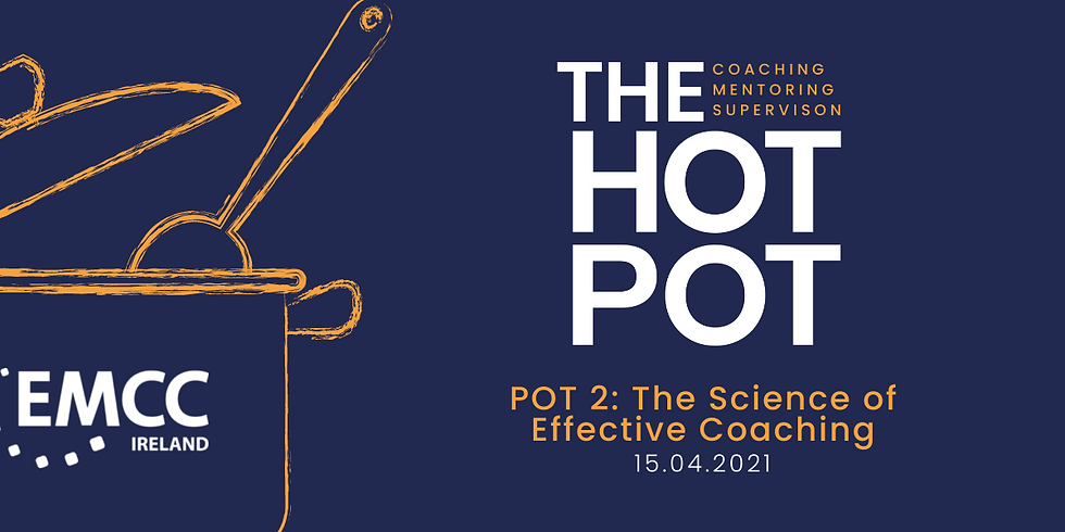 Hotpot 2: The Science of Effective Coaching - What We Need To Know NOW To Help People Change