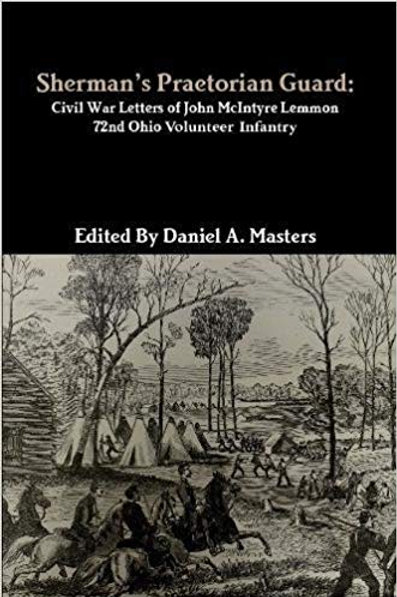 Sherman' Praetorian Guard: Civil War Letters of John M. Lemmon