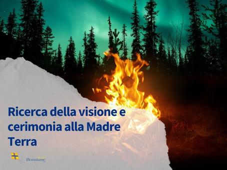 Ricerca della Visione e Cerimonia alla Madre Terra