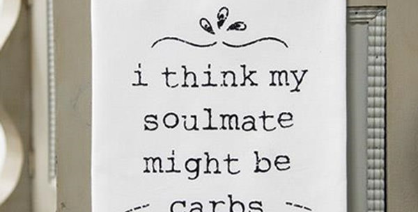 Carbs Are My Soulmate Kitchen Towel