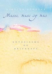 Bogomslaget til Musse, muse og mus
