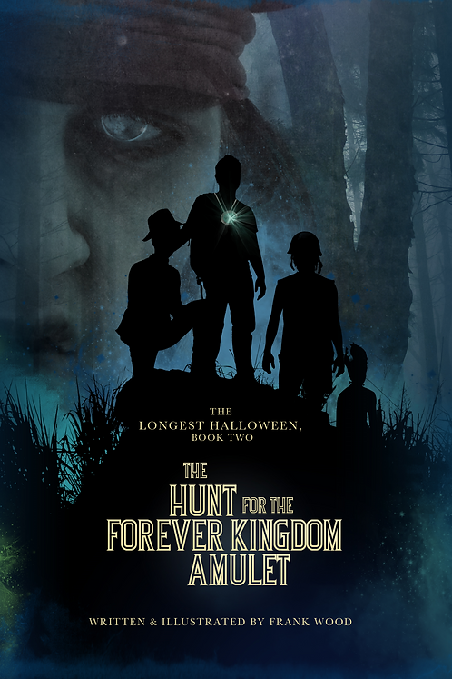 The Longest Halloween, Book Two: The Hunt fo rhte Forever Kingdom Amulet