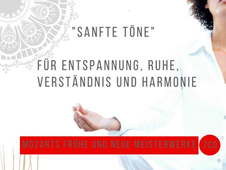 Sanfte Töne - Mozarts frühe und neue Meisterwerke