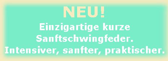 Die neue Generation der Federwiege 2013 bekommen unsere Federwiegen die neue verbesserte kurze Sanftschwingfeder