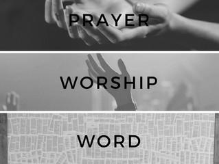 Prayer,worship and the word