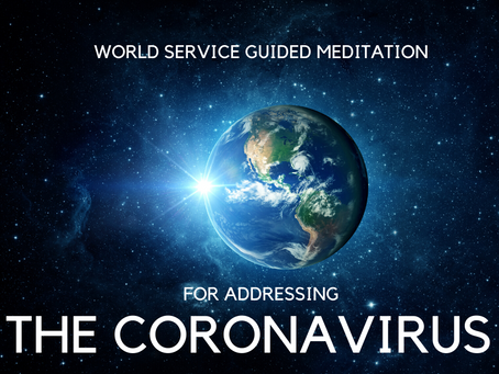 World Service Guided Meditation for Light Workers in Addressing the Coronavirus