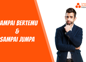 "Difference Between Indonesian Goodbye Expression ""Sampai Bertemu"" and ""Sampai Jumpa"""