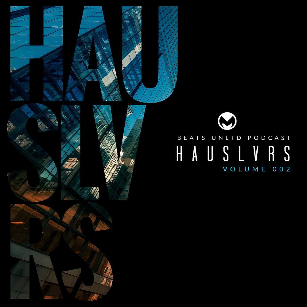HAUSLVRS Volume 002
