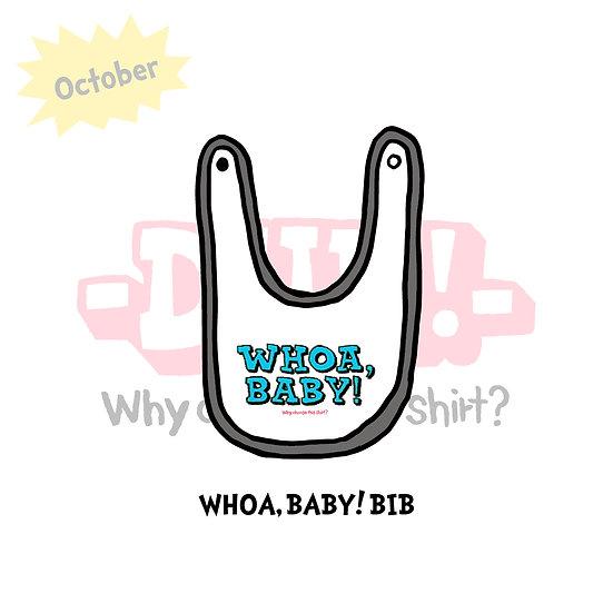WHOA, BABY! BIB