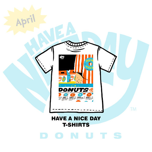 HAVE A NICE DAY T-SHIRTS