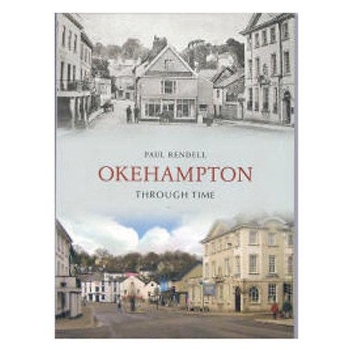 Okehampton through Time (By Paul Rendell)