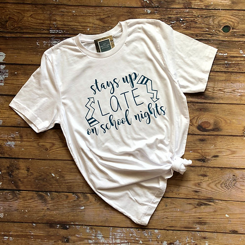 Stays Up Late Tee