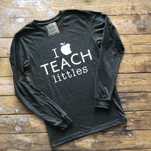 I Teach Littles Tee