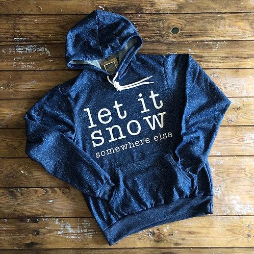 let it snow somewhere else hoodie