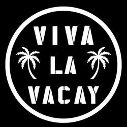 Viva La Vacay