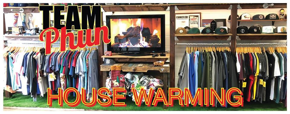 TEAM PHUN House Warming!