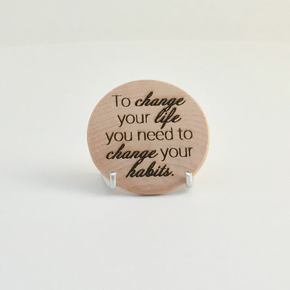 "Wooden Disc with Quote ""Change"""