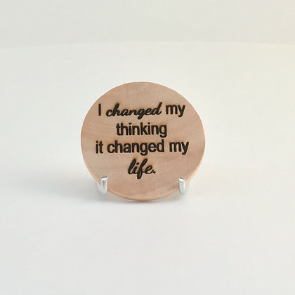 "Wooden Disc with Quote ""Changed Life"""