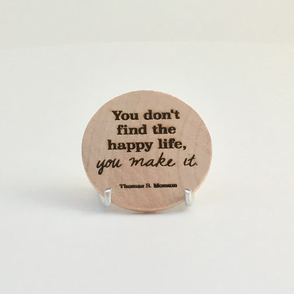 "Wooden Disc with Quote ""Make it"""