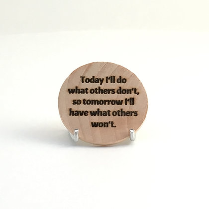 """Wooden Disc with Quote """"Today"""""""