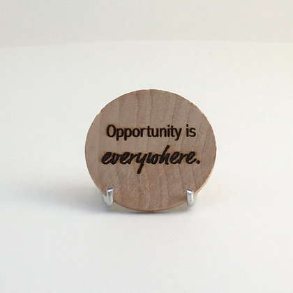 "Wooden Disc with Quote ""Opportunity"""
