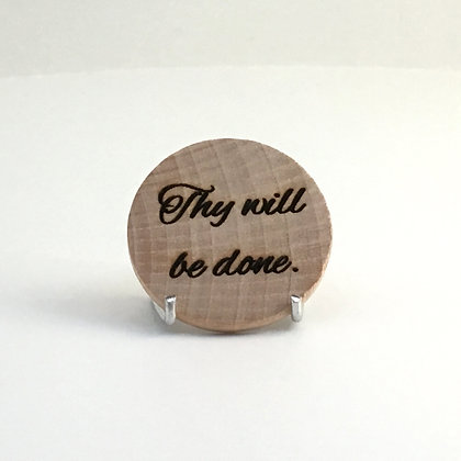 """Wooden Disc with Quote """"Thy Will"""""""