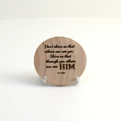 """Wooden Disc with Quote """"Shine"""""""