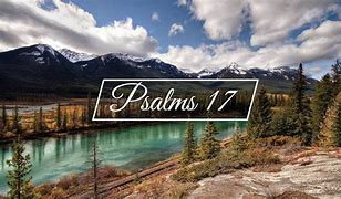 Mountains and river Psalm 17