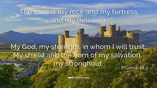 Ancient castle and words The Lord is my rock and my fortress
