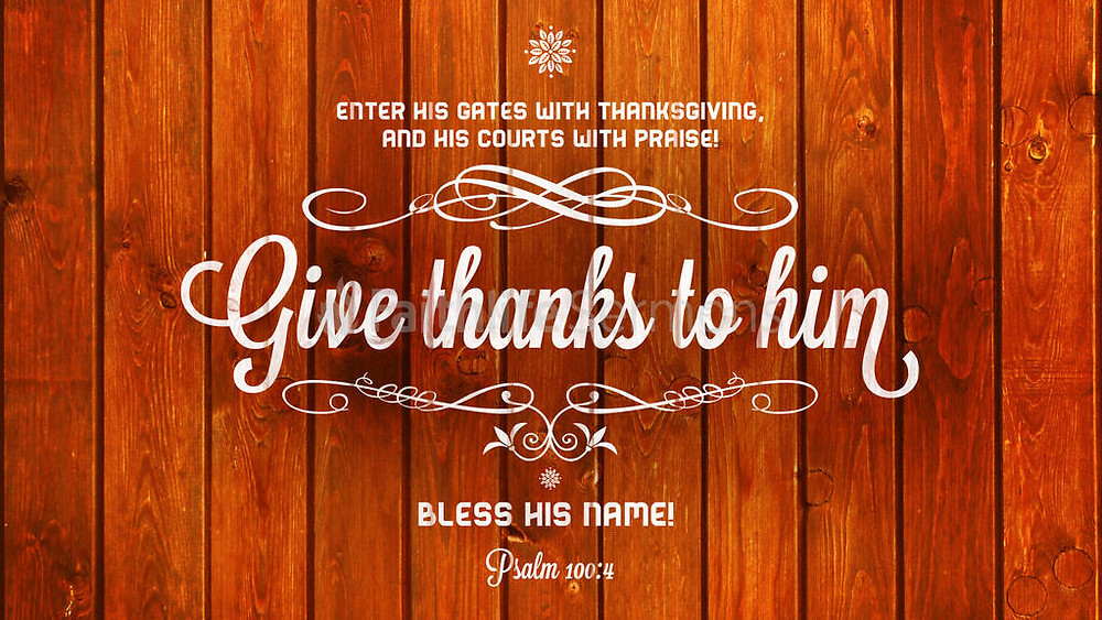 Give Thanks to Him