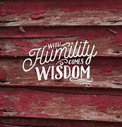 Barn wall with humility coms wisdom
