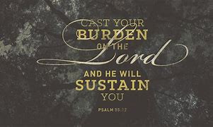 The Statement Cast Your Burden on the Lord