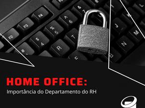 Home Office: Importância do Departamento do RH