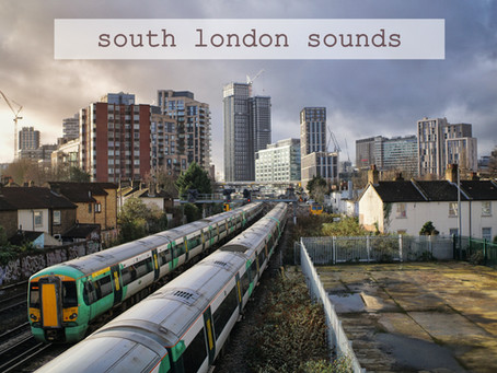 SOUTH LONDON SOUNDS: An introduction