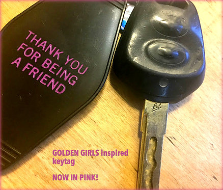 IN PINK Golden Girls Inspired Keytag