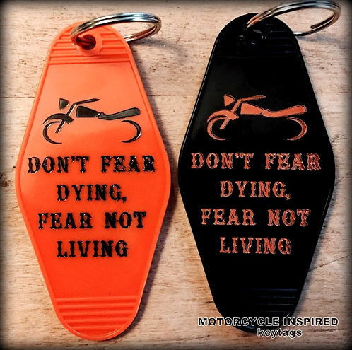 Don't Fear Dying, Fear Not Living keytag
