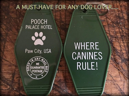 "GREEN POOCH PALACE keytag -- ""Where Canines Rule"""