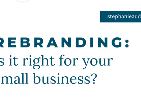 Rebranding: is it right for your small business?