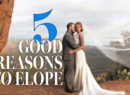 5 Good Reasons To Elope